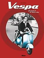 Vespa - L'esprit de la dolce vita de Eric Dregni