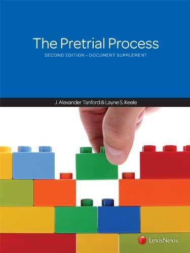 The Pretrial Process, 2012 Document Supplement by J. Alexander Tanford (2012-12-14)