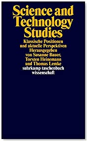 Science and Technology Studies: Klassische Positionen und aktuelle Perspektiven