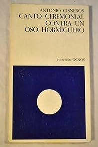 Canto ceremonial contra un oso hormiguero. ... par Antonio Cisneros