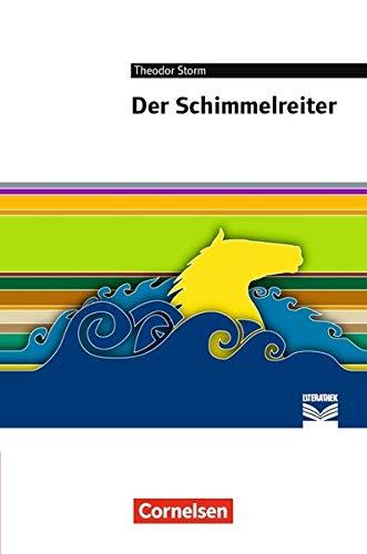 Cornelsen Literathek: Der Schimmelreiter: Empfohlen für das 8./9. Schuljahr. Textausgabe. Text - Erläuterungen - Materialien