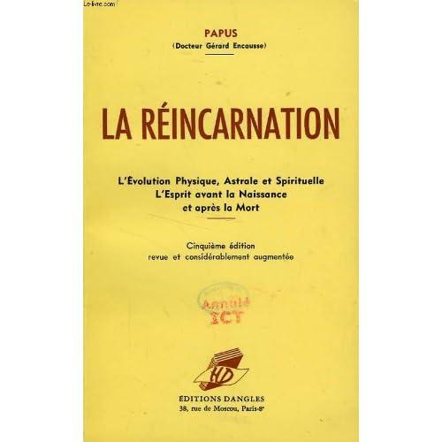 La reincarnation : L'évolution physique, astrale , spirituelle, L'esprit avant la naissance et après la mort