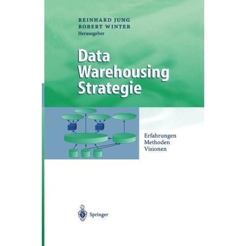 Data Warehousing Strategie: Erfahrungen, Methoden, Visionen (Business Engineering) (German Edition) (2000-09-04)