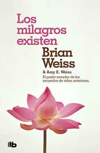 Los milagros existen por Brian Weiss