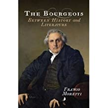 [(The Bourgeois)] [ By (author) Franco Moretti ] [August, 2014]