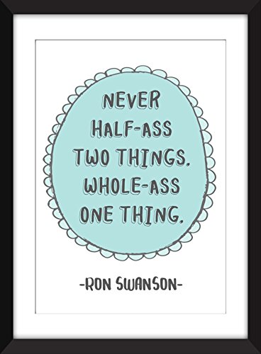 Ron Swanson Never Half-Ass Two Things Quote. Unframed Parks and Recreation Print - Imprimer Sans Cadre