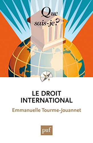 Le droit international: « Que sais-je ? » n° 3966 par Emmanuelle Tourme-Jouannet