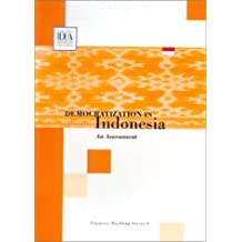 Democratization in Indonesia: An Assessment (Capacity-Building Series, 9)
