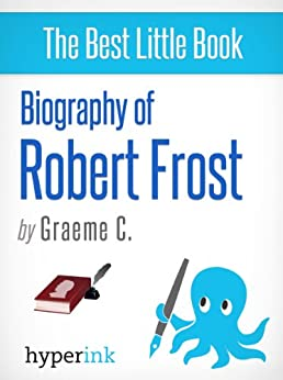 Robert Frost: A Biography (English Edition) par [C., Greame]