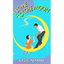 Fly Me to the Moon (Zebra Contemporary Romance)