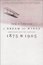A Dream of Wings:: Americans and the Airplane, 1875-1905