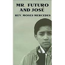 Mr. Futuro and Jose