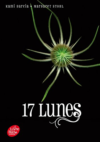 Saga sublimes Créatures - Tome 2 - 17 Lunes par Kami Garcia