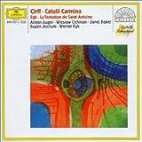 Orff : Catulli Carmina - Egk : La Tentation de Saint Antoine