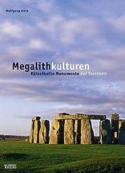 Megalithkulturen: Rätselhafte Monumente der Steinzeit