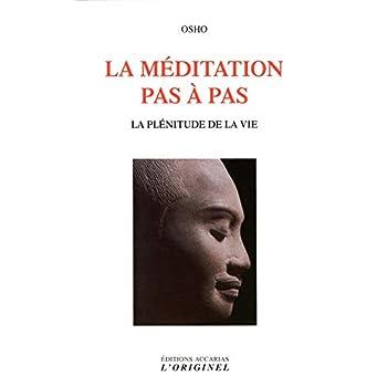La méditation pas à pas : La plénitude de la vie