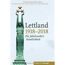 Lettland 1918-2018: Ein Jahrhundert Staatlichkeit