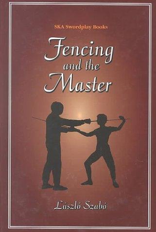 Fencing and the Master por Laszlo Szabo