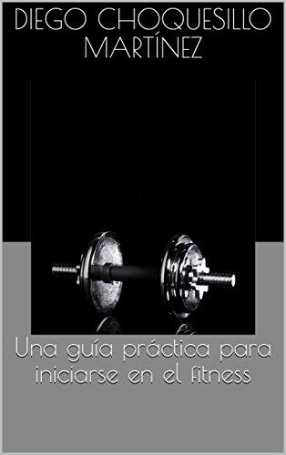 Una guía práctica para iniciarse en el fitness