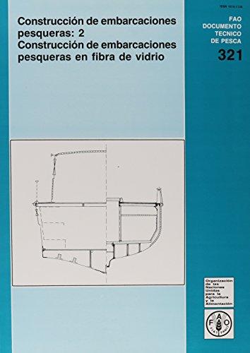 Construccion de Embarcaciones Pesqueras (Fao Documentos Tecnicos de Pesca y Acuicultura) (Fao Documentos Técnicos De Pesca Y Acuicultura)