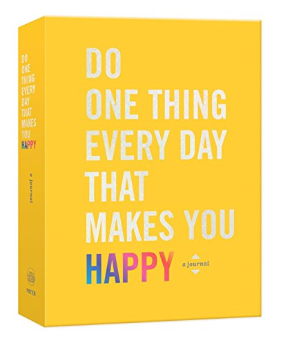 Do One Thing Every Day That Makes You Happy: A Journal (Do One Thing Every Day Journals) (Smith E G)