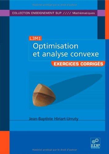 Optimisation et analyse convexe : Exercices et problmes corrigs, avec rappels de cours