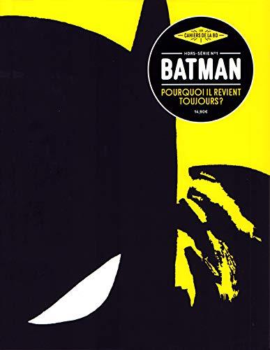 Les Cahiers de la BD - Hors-Série nº1 - Batman, pourquoi il revient toujours (VAG.REVUE) por Collectif