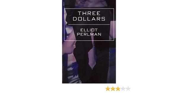 three dollars amazon co uk elliot perlman 9781878448880 books
