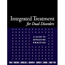 Integrated Treatment for Dual Disorders: A Guide to Effective Practice (Treatment Manuals for Practitioners)