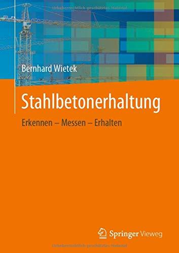 Stahlbetonerhaltung: Erkennen - Messen - Erhalten