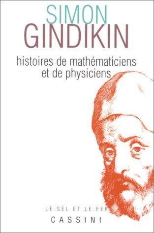 Histoires de mathématiciens et de physiciens par Gindikin