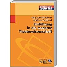 Einführung in die moderne Theaterwissenschaft (Germanistik kompakt)