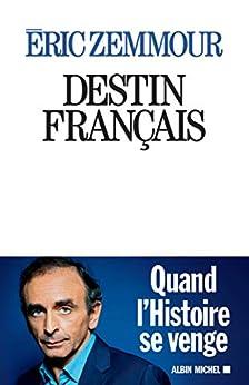 Destin français (A.M. POLITIQUE) par [Zemmour, Eric]