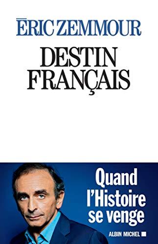 Destin français par Eric Zemmour