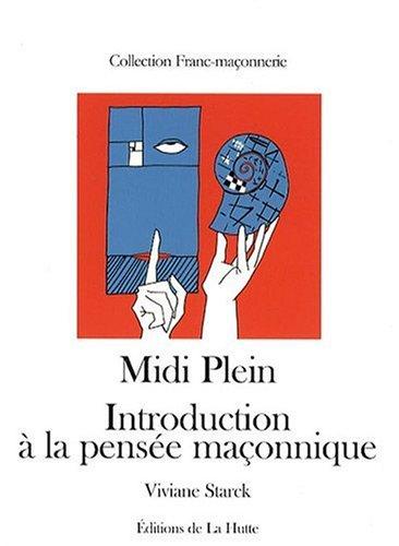 Midi Plein : Introduction à la pensée maçonnique par Viviane Starck