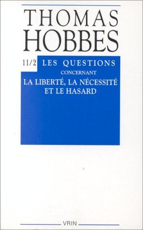 Les Questions concernant la libert, la ncessit et le hasard (controverse avec Bramhall II) (OEuvres compltes, tome 11-2)