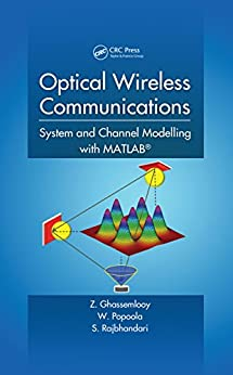 Optical Wireless Communications: System and Channel Modelling with MATLAB® by [Ghassemlooy, Z., Popoola, W., Rajbhandari, S.]