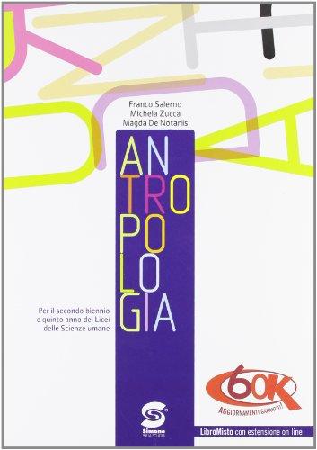 Antropologia. Con espansione online. Per i Licei