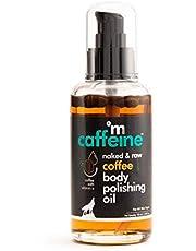 mCaffeine Naked & Raw Coffee Body Polishing Oil   Nourishing   Olive Oil, Vitamin E   All Skin   Mineral Oil Free   100 ml