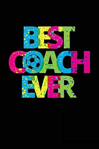 Best Coach Ever: Soccer Coach Notebook Gift V31 (Soccer Books for Kids) por Dartan Creations