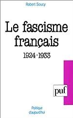 Le Fascisme français, 1924-1933 de Robert Soucy