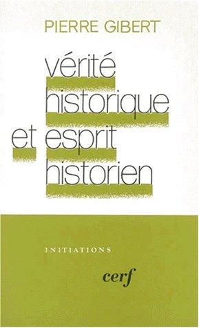 Vérité historique et esprit historien : L'historien biblique de Gédéon face à Hérodote, essai sur le principe historiographique