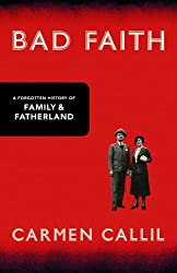 Bad Faith: A Forgotten History of Family and Fatherland