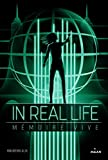 In Real Life, Tome 02: Mémoire vive