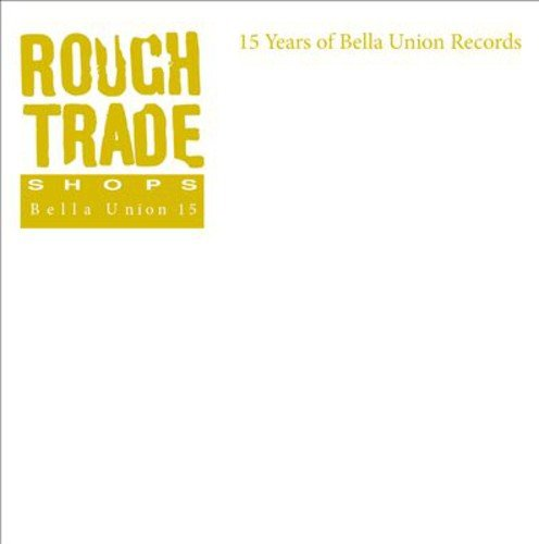 rough-trade-shops-15-years-of-bella-union-records