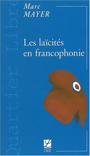 Les laïcités en francophonie par Marc Mayer