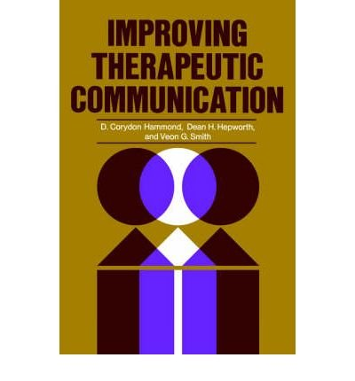 [(Improving Therapeutic Communication: A Guide for Developing Effective Techniques)] [Author: D.Corydon Hammond] published on (April, 2002)