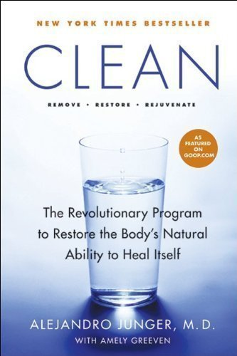 Clean: The Revolutionary Program to Restore the Body's Natural Ability to Heal Itself 1st (first) Edition by Junger, Alejandro published by HarperOne (2009) Hardcover