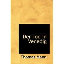 Der Tod in Venedig (Bibliolife Reproduction Series)