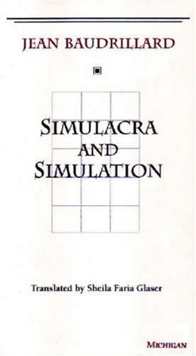 Simulacra and Simulation (The Body, In Theory: Histories of Cultural Materialism) by Jean Baudrillard (1995) Paperback